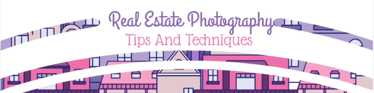 Headline for Real Estate Photography - Tips And Techniques