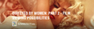DIRECTED BY WOMEN: PART 2 - FILM VIEWING POSSIBILITIES - Movie List