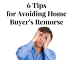 How To Avoid Buyer's Remorse When Buying Your Home