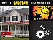 Tips to Avoid Sabotaging Your Home Sale