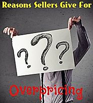 Reasons Homeowners Provide for Overpricing Their Property