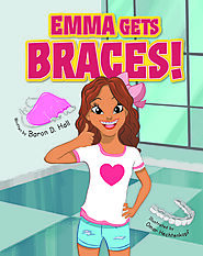 Emma Gets Braces! | Baron D. Hall