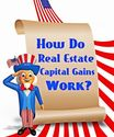 Real Estate Capital Gains Taxes Explained