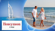 Grab a Memorable International Holiday with Dubai Honeymoon Packages