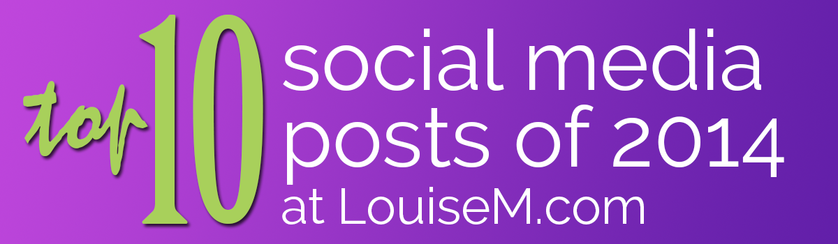 Headline for Top Ten Social Media Posts of 2014 on LouiseM.com