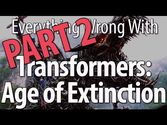 Everything Wrong With Transformers: Age of Extinction Part 2