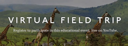 Take a Live Virtual Field Trip to Africa With Your Students on Thursday Feb 5!