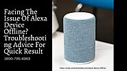 Quick Repair Why Alexa Offline & Echo Dot Offline 1-8007956963 Alexa App Helpline