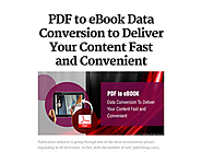 PDF to eBook Data Conversion to Deliver Your Content Fast and Convenient
