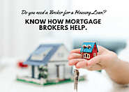 Do You Require A Broker For A Housing Loan? – You Should Know How To Help Mortgage Brokers in Singapore