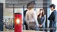 Alexa Echo Slow to Respond 1-8007956963 Follow Stepwise Guide
