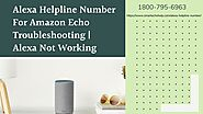 Amazon Alexa Helpline 1-8007956963 Fix Alexa Not Responding/Device Offline Anytime