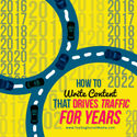 How To Create Content That Drives Traffic For YEARS