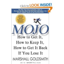 Mojo: How to Get It, How to Keep It, How to Get It Back If You Lose It: Amazon.co.uk: Marshall Goldsmith, Mark Reiter...
