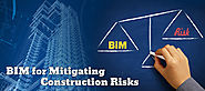 Construction Risks; Mitigating through BIM