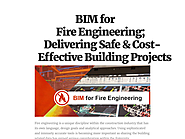 BIM for Fire Engineering; Delivering Safe & Cost-Effective Building Projects