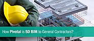 How Pivotal is 5D BIM to General Contractors?