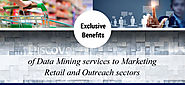 Extensive Benefits of Data Mining Services to Marketing - Retail and Outreach Sectors...!!!