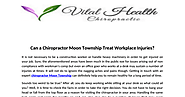 Chiropractor Moon Township Treat Workplace Injuries