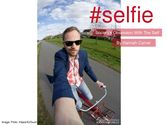 #selfie: Our Society's Obsession With the Selfie