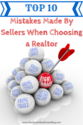 Top 10 Mistakes Made By Sellers Picking A Realtor