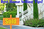 The Very Best Home Selling Tips
