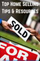 Top Home Selling Tips & Resources