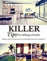 The Best Tips Around For Selling a Condo