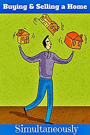 Buying and Selling a Home Simultaneously