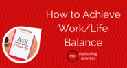 Ask Mandy Q&A: How to Achieve Work/Life Balance - ME Marketing Services, LLC