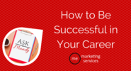 Ask Mandy Q&A: How to Be Successful in Your Career - ME Marketing Services, LLC