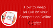 Ask Mandy Q&A - How to Keep an Eye on your Competition Online - ME Marketing Services, LLC