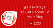Ask Mandy Q&A: 5 Easy Ways to Get People to Your Blog - ME Marketing Services, LLC