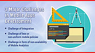 3 Major Challenges in Mobile Apps Development