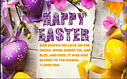 Happy Easter Wishes, Greetings, Messages For Friends & Family