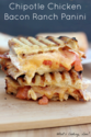 Chipotle Chicken Bacon Ranch Panini
