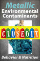 Metallic Environmental Contaminants: Behavior & Nutrition