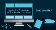 Marketing Through an Office Supply Company? Not Worth It. | Titan Web Marketing Solutions