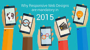 Why Responsive Web Designs are Mandatory In 2015?