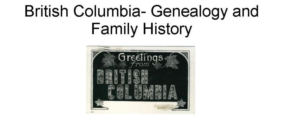 Headline for British Columbia- Genealogy and Family History