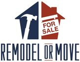 Which makes more sense, move or remodel?
