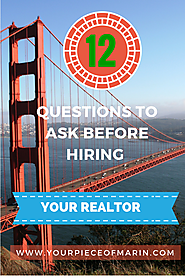 Twelve Questions to Ask Before Hiring Your Realtor - Marin County Real Estate