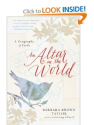 An Altar in the World: A Geography of Faith: Barbara Brown Taylor: 9780061370472: Amazon.com: Books