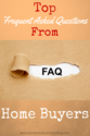 Top Frequently Asked Questions From Home Buyers
