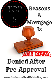 Top 5 Reasons A Mortgage Is Denied After Pre-Approval