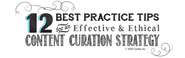 4 Best Practices for Ethical Content Curation - Part 2 of Content Marketing Done Right