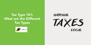 Tax Type 101: What are the Different Tax Types - Full Suite