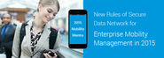 New Rules of Secure Data Network for Enterprise Mobility Management in 2015
