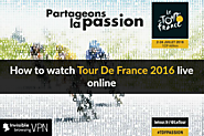Watch Tour de France 2016 LiveStreaming - ibVPN.com
