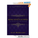 The King Jesus Gospel: The Original Good News Revisited by Scot McKnight